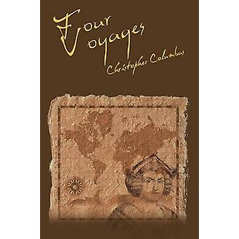 The Four Voyages of Christopher Columbus by Columbus & Christopher