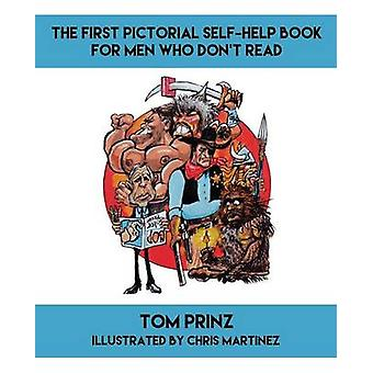 The First Pictorial SelfHelp Book for Men Who Dont Read by Prinz & Tom