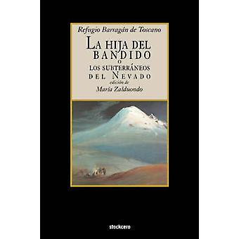 La Hija del Bandido by Barragan De Toscano & Refugio