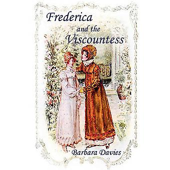 Frederica and the Viscountess by Davies & Barbara