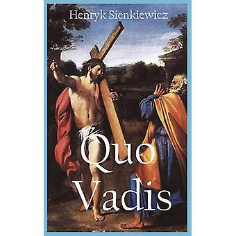 Quo Vadis A Narrative of the Time of Nero with Original Illustration by Henryk & Sienkiewicz