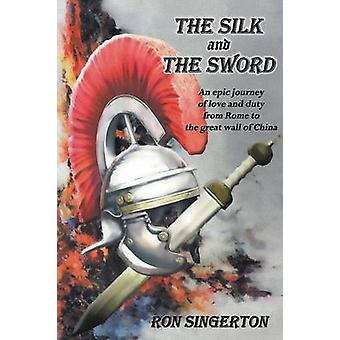The Silk and The Sword by Singerton & Ron