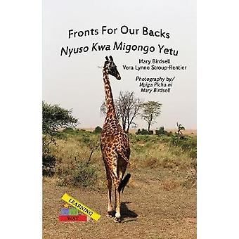 Fronts For Our BacksNyuso Kwa Migongo Yetu by Birdsell & Mary