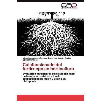Calefaccionado del fertirriego en horticultura par Urrestarazu Gaviln Miguel