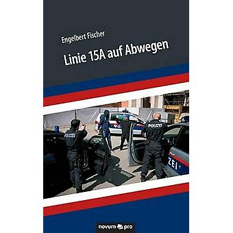 Linie 15A auf Abwegen by Engelbert Fischer