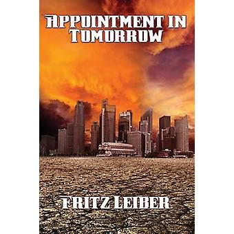 Appointment in Tomorrow by Leiber & Fritz