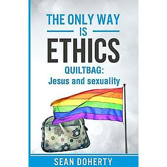 The Only Way is Ethics  QUILTBAG by Doherty & Sean