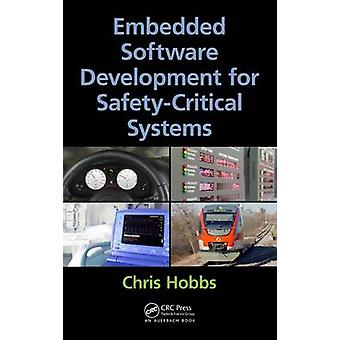 Embedded Software Development for SafetyCritical Systems by Chris Hobbs