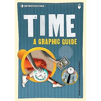 Introducing Time  A Graphic Guide by Craig Callender & Illustrated by Ralph Edney