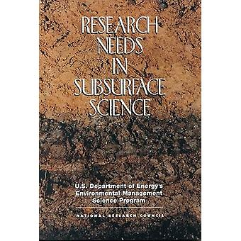 Research Needs in Subsurface Science by Division on Earth and Life St
