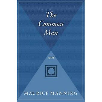 Common Man by Maurice Manning - 9780544303393 Book