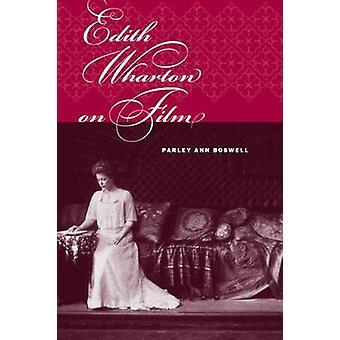 Edith Wharton en Película por Parley Ann Boswell - 9780809327577 Libro