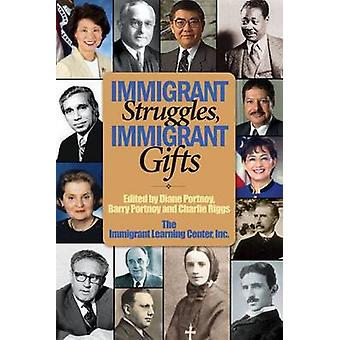 Immigrant Struggles - Immigrant Gifts by Barry Portnoy - 978098187790