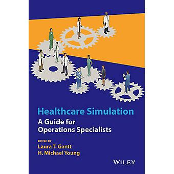 Healthcare Simulation - En guide til operationer Specialister af Laura T.