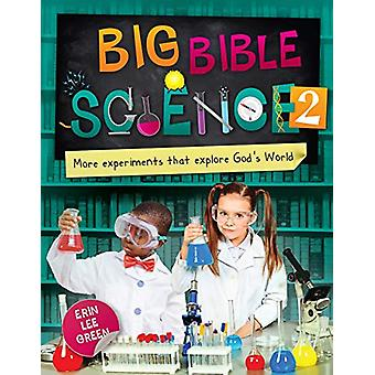 Big Bible Science 2 - More Experiments that Explore God's World by Eri