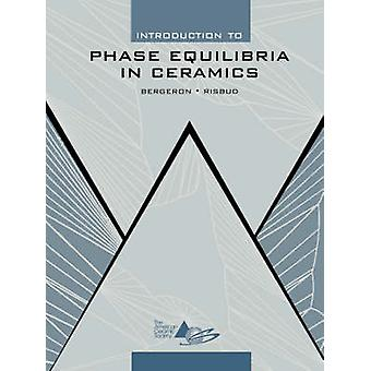 Introduction to Phase Equilibria in Ceramics by Clifton G. Bergeron -