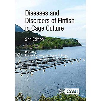 Diseases and Disorders of Finfish in Cage Culture by Patrick T K Woo