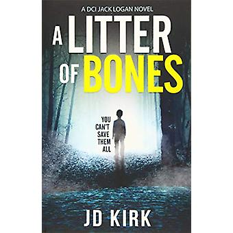 A Litter of Bones by J.D. Kirk - 9781912767120 Book