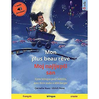 Mon plus beau reve - Moj najljepsi san (francais - croate) - Livre bil