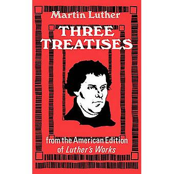 Three Treatises (2nd Revised edition) by Martin Luther - 978080061639