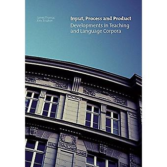 Input - Process and Product - Developments in Teaching and Language Co