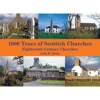 1 -000 Years of Scottish Churches - Eighteenth Century Churches by Joh