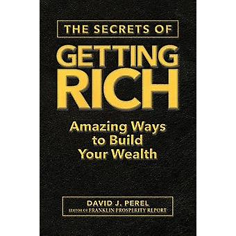 The Secrets of Getting Rich - Amazing Ways to Build Your Wealth by Dav