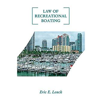 Law of Recreational Boating by  -Eric -E. Lenck - 9780764356810 Book