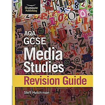 AQA GCSE Media Studies Revision Guide by Steff Hutchinson - 978191120