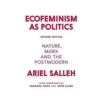 Ecofeminism as Politics - Nature - Marx and the Postmodern by Ariel Sa