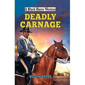 Deadly Carnage by Edwin Derek - 9780719829529 Book