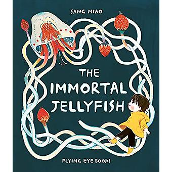 The Immortal Jellyfish by Sang Miao - 9781911171799 Book