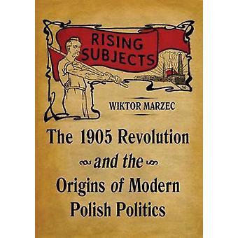 Soggetti in aumento - La rivoluzione del 1905 e le origini del polacco moderno