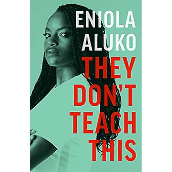 They Don't Teach This by Aniola Aluko - 9781787290419 Book