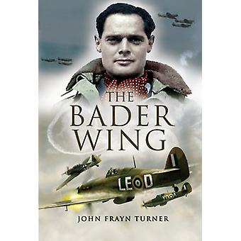 The Bader Wing by John Frayn Turner - 9781844155446 Book