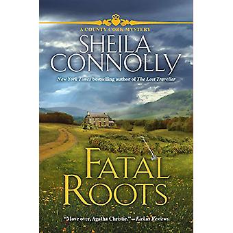Fatal Roots - A County Cork Mystery by Sheila Connolly - 9781643852393