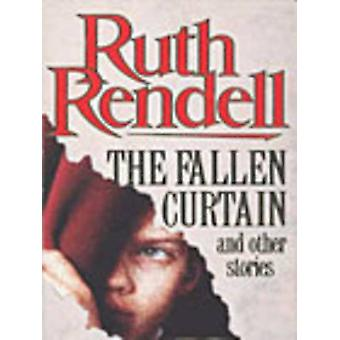 The Fallen Curtain And Other Stories by Rendell & Ruth