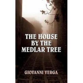 The House by the Medlar Tree by Verga & Giovanni