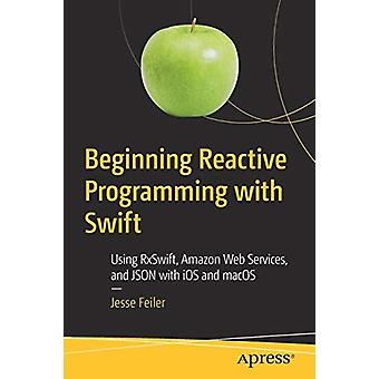 Beginning Reactive Programming with Swift - Using RxSwift - Amazon Web
