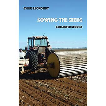 Sowing the Seeds by Chris Leckonby - 9781740279789 Book