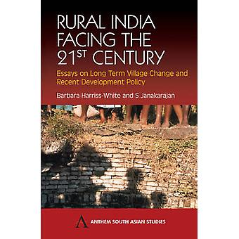Rural India Facing the 21st Century - Essays on Long Term Village Chan