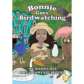 Bonnie Goes Birdwatching by Dianna May - 9781925863161 Book