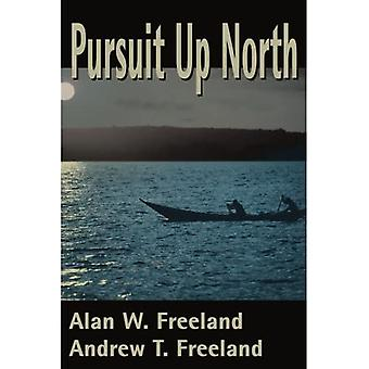 Pursuit up North