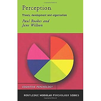 Perception: Theory, Development and Organisation (Routledge Modular Psychology)