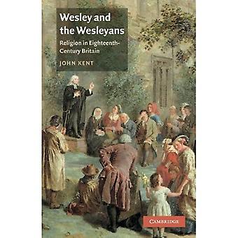 Wesley and the Wesleyans: Religion in Eighteenth-Century Britain