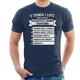 5 Things I Love Almost As Much As Strictly Come Dancing Men's T-Shirt