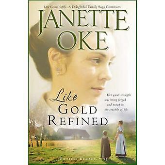 Wie Gold verfeinert (umgepackten Hrsg.) von Janette Oke - 9780764205309 Buch