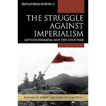 La lucha contra el imperialismo - anticolonialismo y la guerra fría por