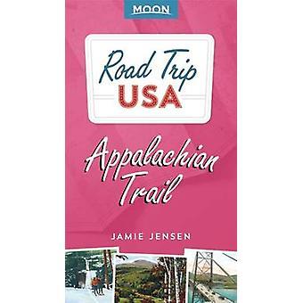 Road Trip USA - Appalachian Trail (2e édition révisée) par Jamie Jense