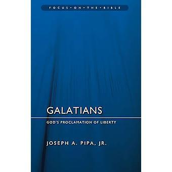 Galatians - God's Proclamation of Liberty by Joseph A Pipa - 978184550